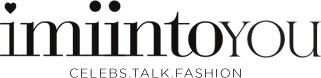 imiintoyou | celebs.talk.fashion