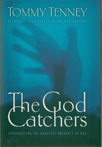 The God Catchers: Experiencing the Manifest Presence of God - Hardcover - First Edition, 1st Printing 2000