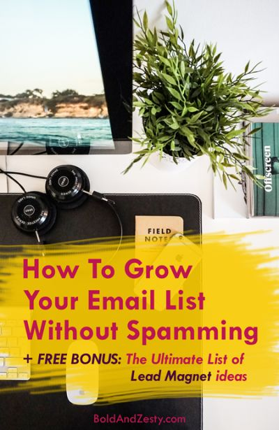 14 practical ways to grow your email list (using both your website AND social media) + high-level strategy & mindset for infinite list growth