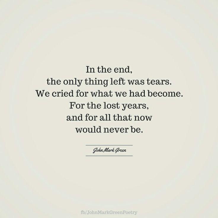 In The End quote by John Mark Green  #divorce #loss #breakup #johnmarkgreenpoetry #johnmarkgreen