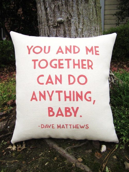 DMB Pillow... since my sister's fiancé is obsessed with DMB. Ring pillow perhaps?  OR just a wedding gift :)