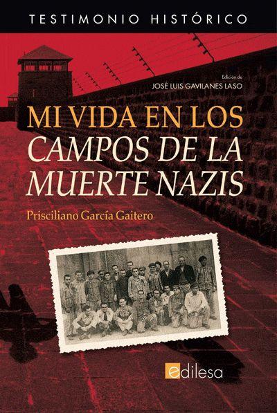 Prisciliano García Gaitero. Mi vida en los campos de la muerte nazis.