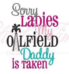Sorry Ladies My Oilfield Daddy is Taken Onesie by DirtandDazzle, $18.00