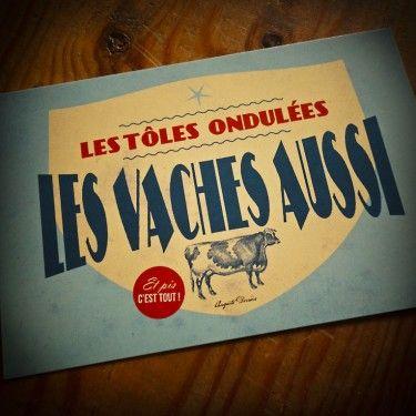 Carte Postale Les Tôles Ondulées, Les Vaches Aussi d'Auguste Derrière - Auguste Derrière Boutique