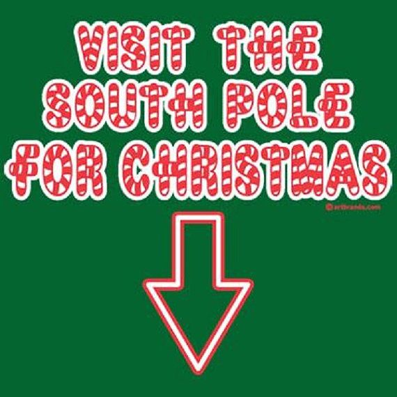 TSHIRT  Visit The South Pole For Christmas  by AlwaysInStitchesCo, $12.00