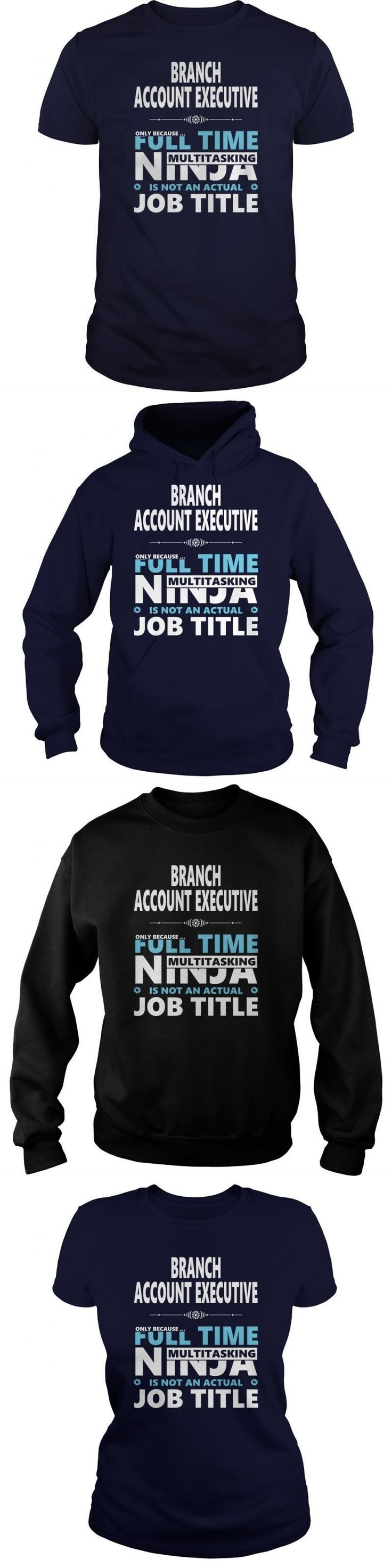 BRANCH ACCOUNT EXECUTIVE JOBS T-SHIRT GUYS LADIES YOUTH TEE HOODIE SWEAT SHIRT V-NECK UNISEX SUNFROG BESTSELLER...FIND YOUR JOB HERE:    Https://www.***/Jobs/?45454  								  								 Guys Tee Hoodie Sweat Shirt Ladies Tee Youth Tee Guys V-Neck Ladies V-Neck Unisex Tank Top Unisex Longsleeve Tee T-shirt Advertising Slogans Executive Realness T Shirt Free T Shirt Advertising Executive Summary For T-shirt Business
