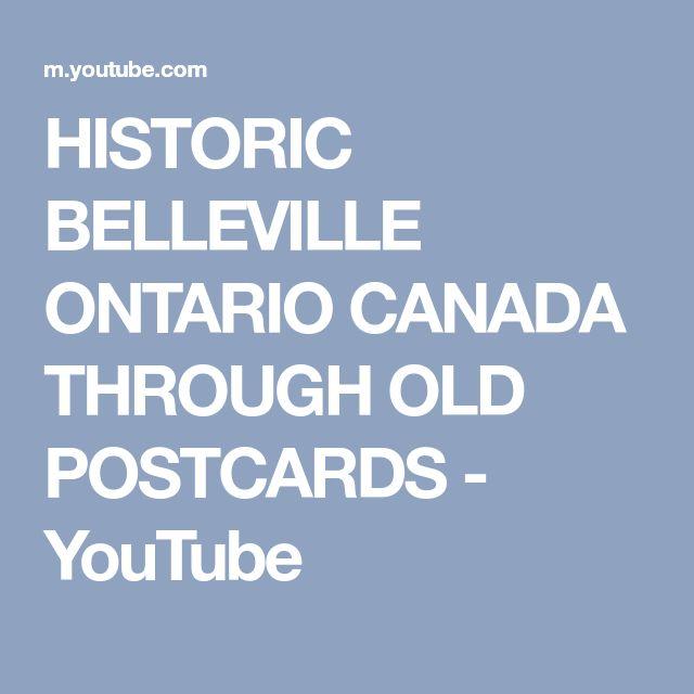 HISTORIC BELLEVILLE ONTARIO CANADA THROUGH OLD POSTCARDS - YouTube