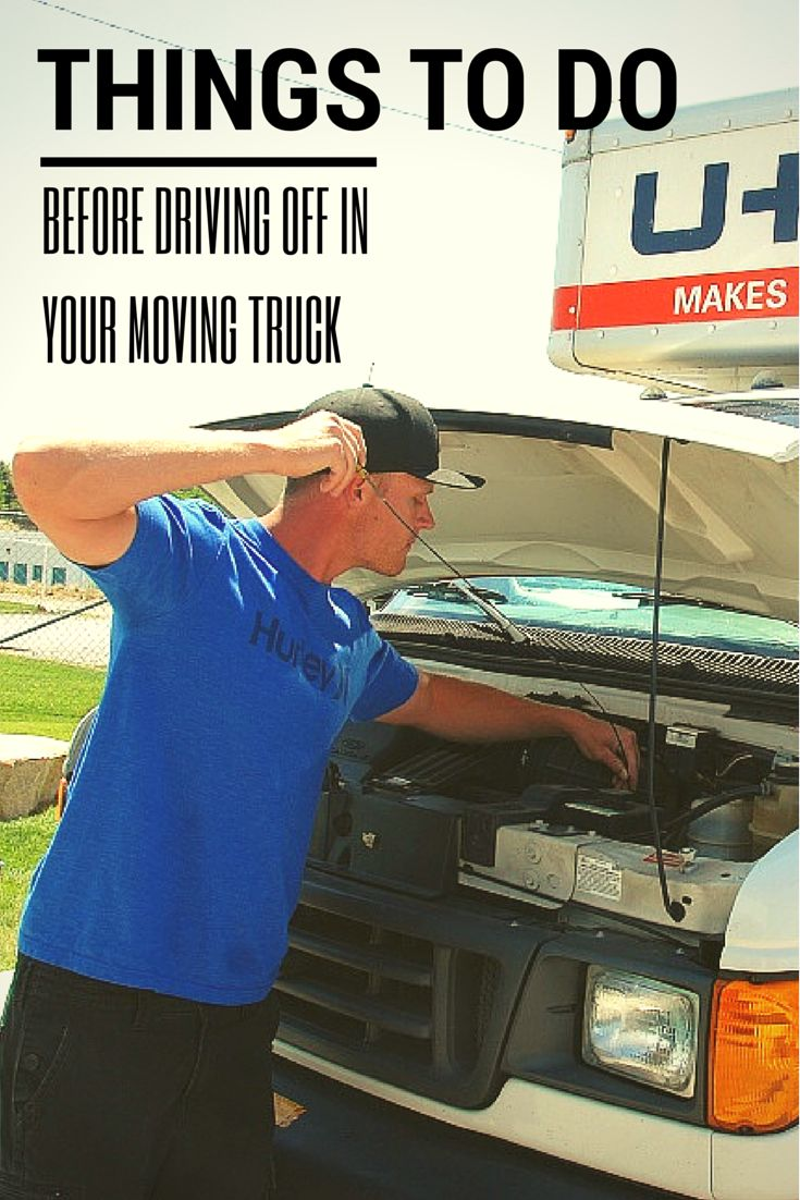Things to do before driving off in a moving truck