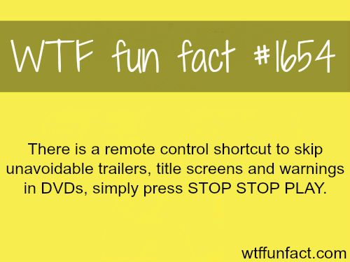 Shortcut to skip trailers and warnings in DVDs - WTF fun facts. I am trying this.