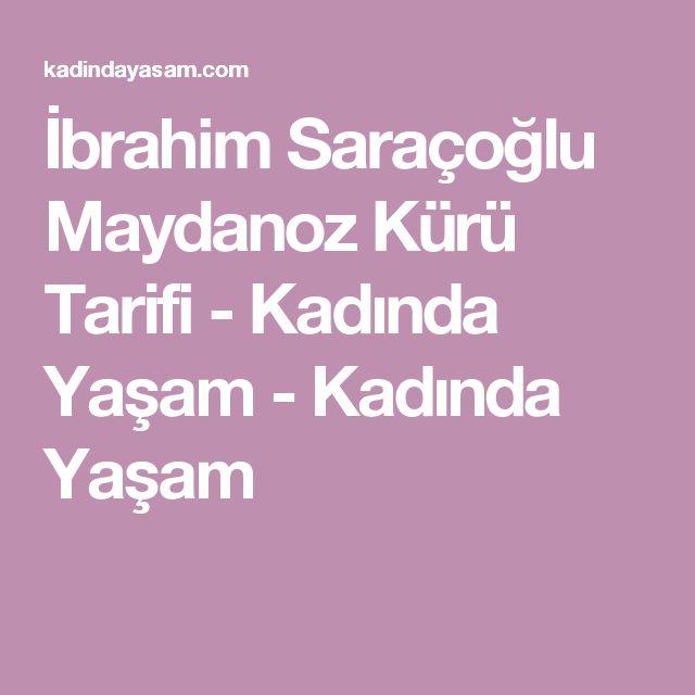 İbrahim Saraçoğlu Maydanoz Kürü Tarifi - Kadında Yaşam - Kadında Yaşam