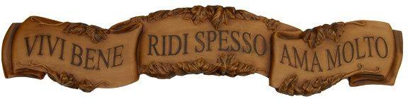"""Vivi Bene, Ridi Spesso, Ama Molto (""""Live Well, Laugh Often, Love Much"""") ~ Italian Wall Plaque"""