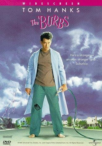 The Burbs!!! Wish this would hurry and come out on Blu-Ray!!!!!