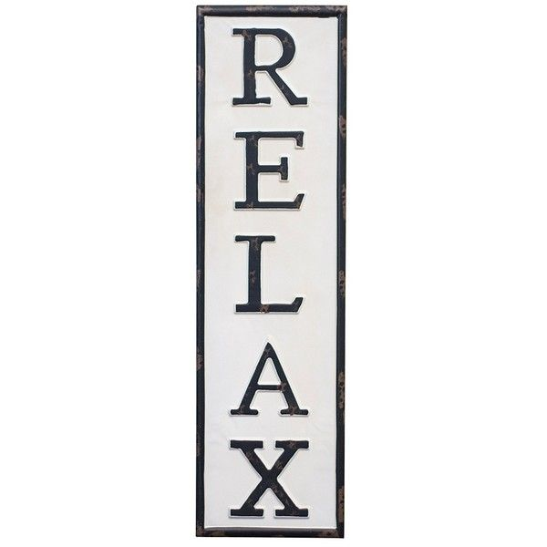 Metal Relax Vertical Wall Sign 25 Liked On Polyvore Featuring Home Home Decor Wall Art Words Vertical Wall Art Wall Signs Relax Signs Metal Wall Sign
