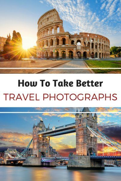How To Take Better Travel Photos   How To Improve Your Photography   Easy & Simple Travel Photography Hacks