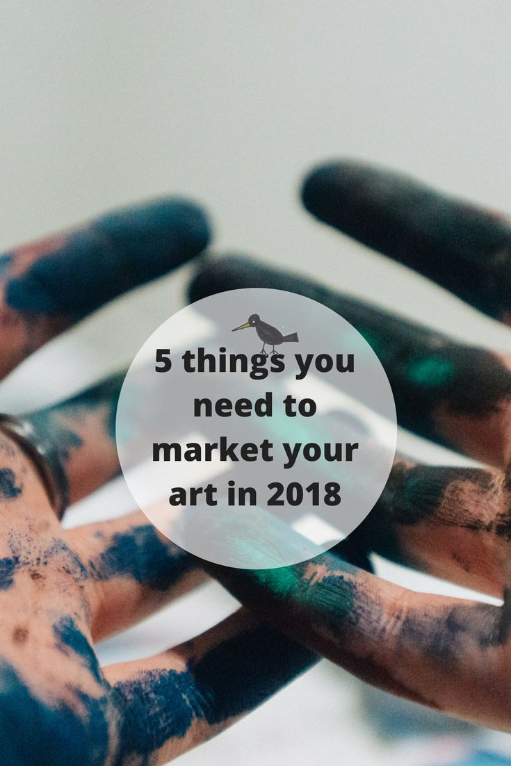 5 things you need to market your art in 2018