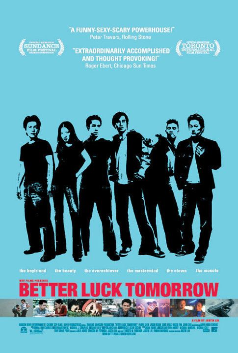 Directed by Justin Lin.  With Parry Shen, Jason Tobin, Sung Kang, Shirley Anderson. A group of over-achieving Asian-American high school seniors enjoy a power trip when they dip into extra-curricular criminal activities.