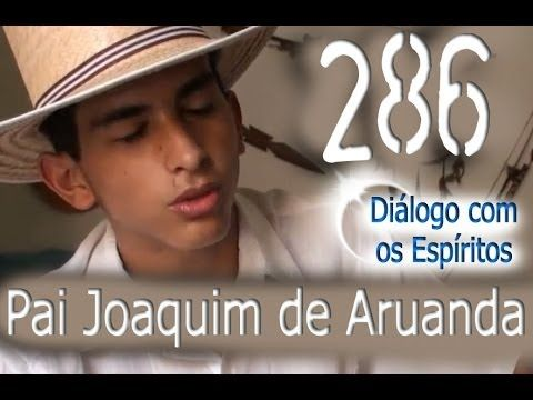 Diálogo 286 - Pai Joaquim de Aruanda - Mediunidade: David Pereira