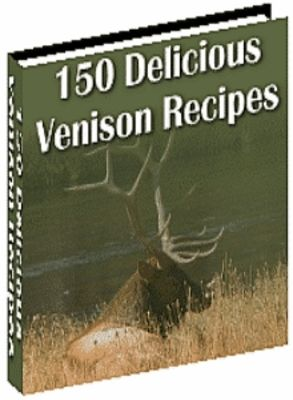 150 Delicious Venison Recipes  Download this Ebook at: http://www.tradebit.com/visit.php/76112/product/-/9113834  $5.99