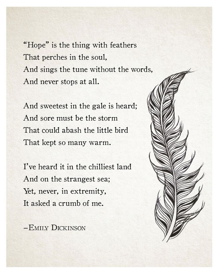 """Hope"" is the thing with feathers that perches in the soul, and sings the tune without the words, and never stops at all."