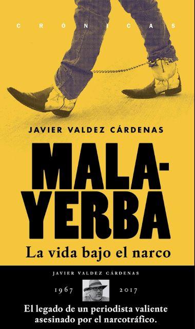 Mala-Yerba. La vida bajo el narco - Javier Valdez Cárdenas