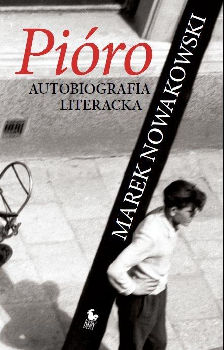"""""""Pióro. Autobiografia literacka"""" Marek Nowakowski Cover by Andrzej Barecki Published by Wydawnictwo Iskry 2012"""
