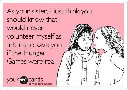 Funny Sister E-cards | Funny Family Ecard: As your sister, I just think you should know that ...