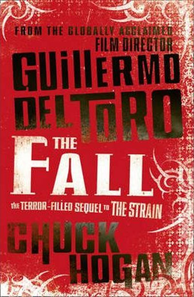 The Fall by Guillermo del Toro & Chuck Hogan (from The Strain triology)