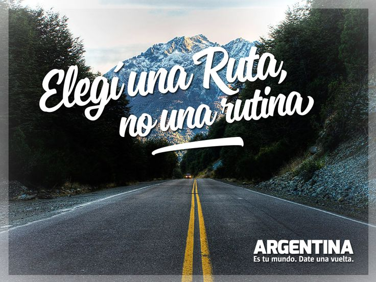 """Elegí una ruta, no una rutina""  #ArgentinaEsTuMundo ¡Date una vuelta! #Argentina #viajes #viajar #travel #turismo #turista #maleta #experiencias #ruta"