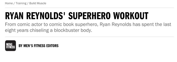 Ryan Reynolds' Superhero Workout http://www.mensfitness.com/training/build-muscle/ryan-reynolds-superhero-workout?page=2