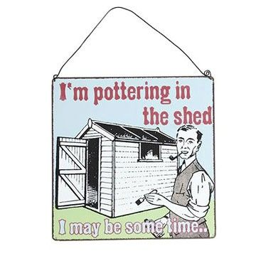 Pottering in the Shed Metal Sign. Retro garden fun!