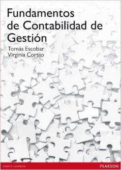 Tomás Escobar. Fundamentos de contabilidad de gestión. 1ª ed. Editorial: Pearson, 2012. ISBN 9788483228227. Disponible en: Libros electrónicos de MCGraw HILL.