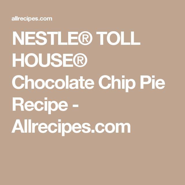 NESTLE® TOLL HOUSE® Chocolate Chip Pie Recipe - Allrecipes.com