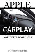 Apple CarPlay: A Guide for Beginners