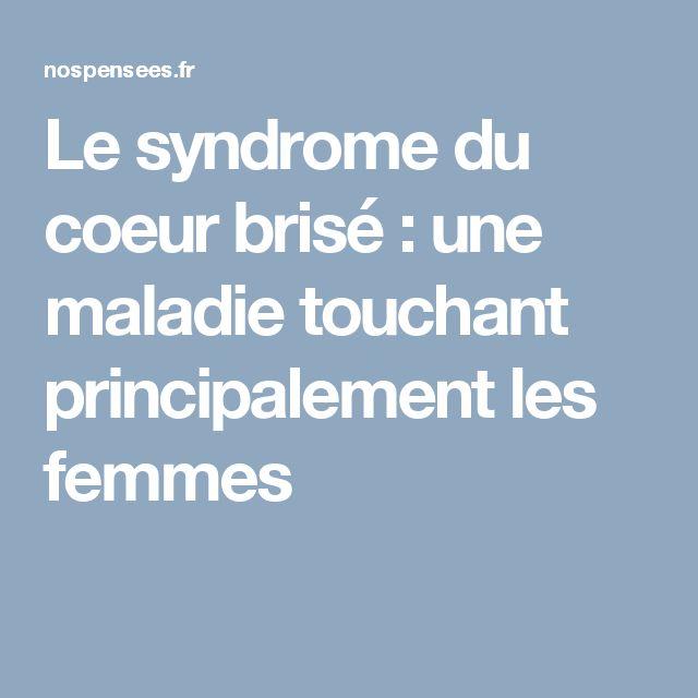 Le syndrome du coeur brisé : une maladie touchant principalement les femmes