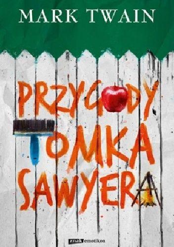 Okładka książki Przygody Tomka Sawyera. Dla dzieci w wieku 8- 10 lat.