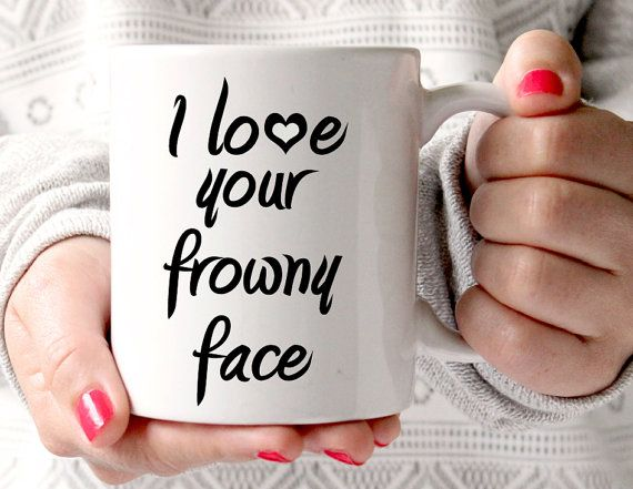 I love your frowny face Mug Best Friend Mug by TheBestOfMeDesigns