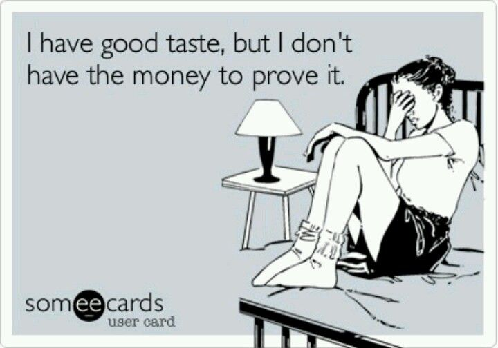 taste :(: Constant Clothing, Funny P, Expensive Taste, Clothing ...