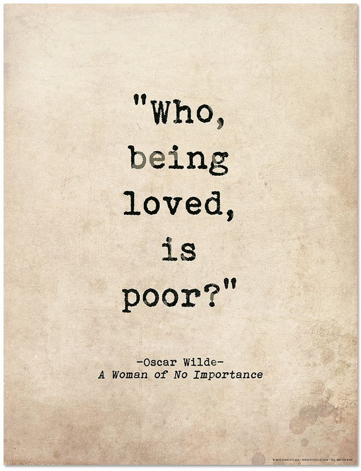 Romantic Quote Poster. Who Being Loved Is Poor? Oscar Wilde Literary Print For School, Library, Office or Home by EchoLiteraryArts on Etsy