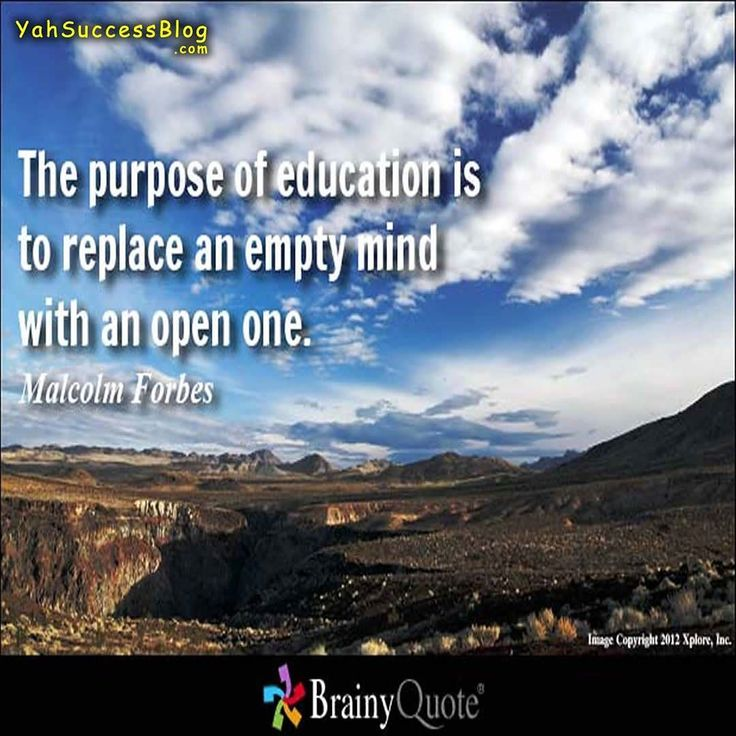 The purpose of education is to replace an empty mind with an open one ... bv #HappyDisturbance PoweredByBV.com