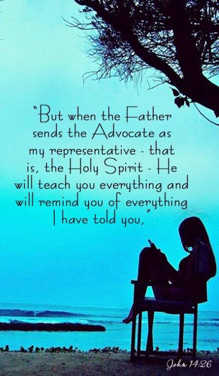 """But when the Father sends the Advocate (or Comforter) as my representative - that is, the Holy Spirit - He will teach you everything and will remind you of everything I have told you."" - John 14:26  #Jesus #HolySpirit #Bible"
