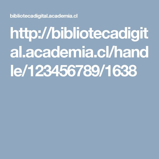 http://bibliotecadigital.academia.cl/handle/123456789/1638