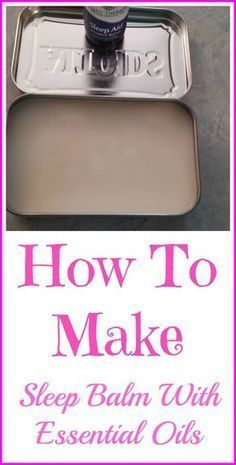 How to make sleep balm with essential oils, so you can relax and unwind naturally.