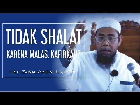 Tidak Shalat Karena Malas, Kafirkah? - Ust. Zainal Abidin, Lc, M.M. (Full Version) - YouTube