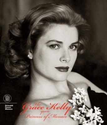The Grace Kelly Years: Princess of... book by Frédéric Mitterrand