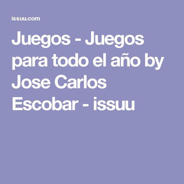 Juegos - Juegos para todo el año by Jose Carlos Escobar - issuu