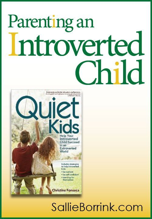 If you have an introverted child, you need to parent accordingly. Introverts have their own special set of needs and approaching life. If you understand this and work with your child's natural bent, parenting will be much easier!