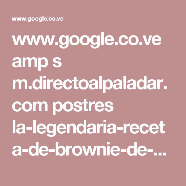 www.google.co.ve amp s m.directoalpaladar.com postres la-legendaria-receta-de-brownie-de-katharine-hepburn amp