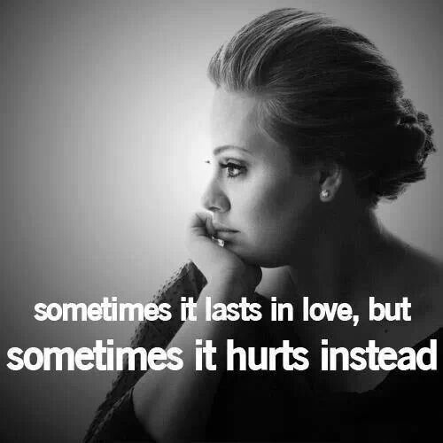 Sometimes It Lasts In Love And Sometimes It Hurts Instead