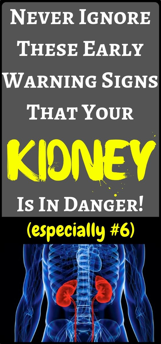 If Your Kidney Is in Danger, the Body Will Give Yo…