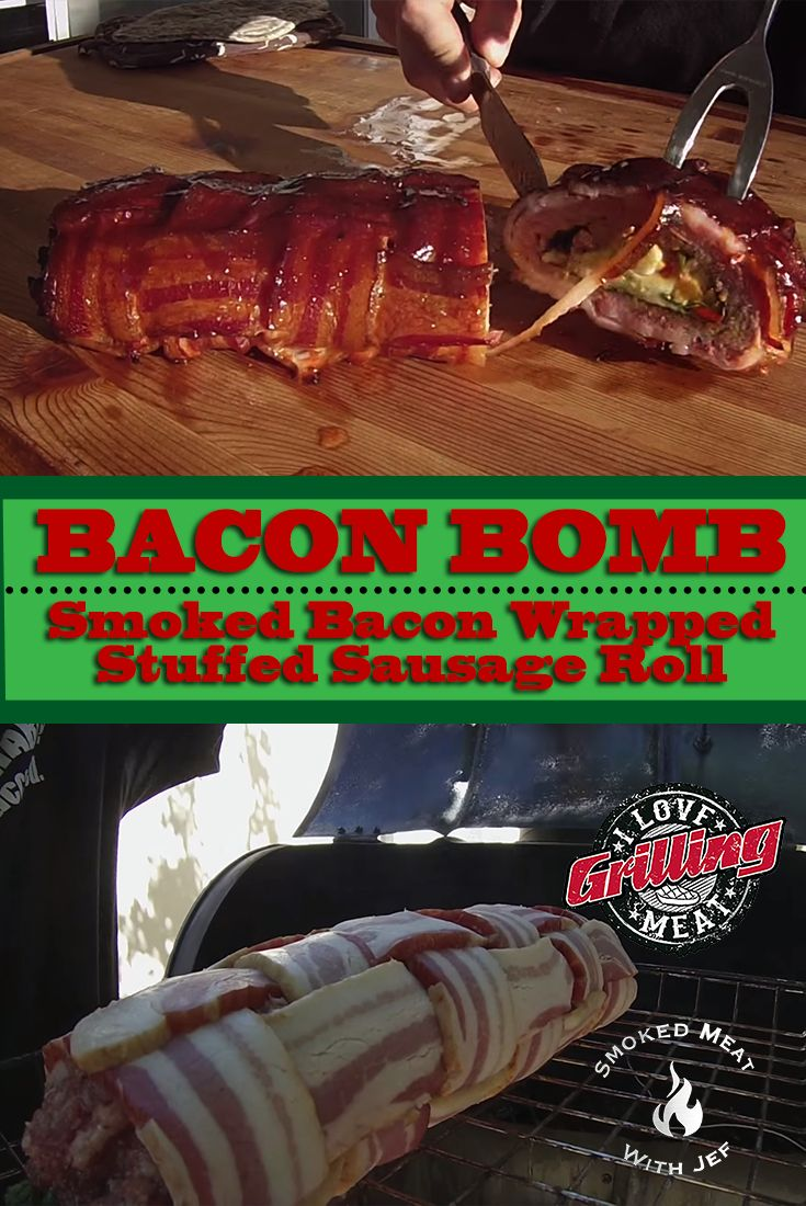 Bacon Bomb: Smoked Bacon Wrapped Stuffed Sausage Roll